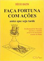 Foto da capa do livro Faça fortuna com ações antes que seja tarde demais - Décio Bazin
