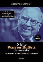 Foto da capa do livro O jeito Warren Buffett de investir: Os segredos do maior investidor do mundo - Robert G. Hagstrom