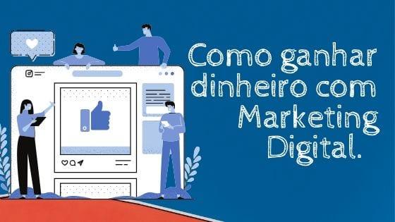 imagem simboliza como ganhar dinheiro com Marketing Digital