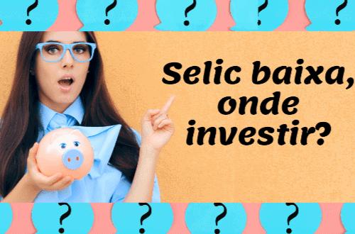"""Ilustração de uma mulher segundo um cofrinho e a frase """"Selic baixa, onde investir?"""""""