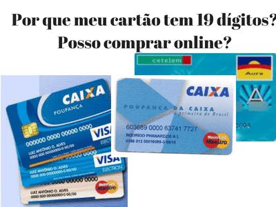 Por que meu cartão tem 19 dígitos? Posso comprar online?