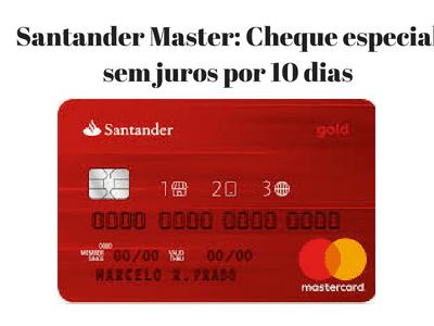 Santander Master: Cheque especial sem juros por 10 dias
