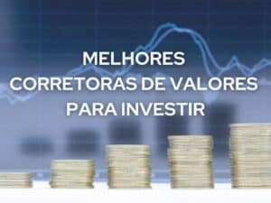 MELHORES CORRETORAS DE VALORES EM 2021
