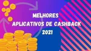 Melhores aplicativos para cashback