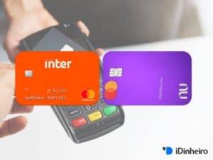 Cartão Nubank ou Inter